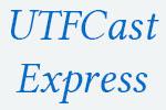 UTFCast Express